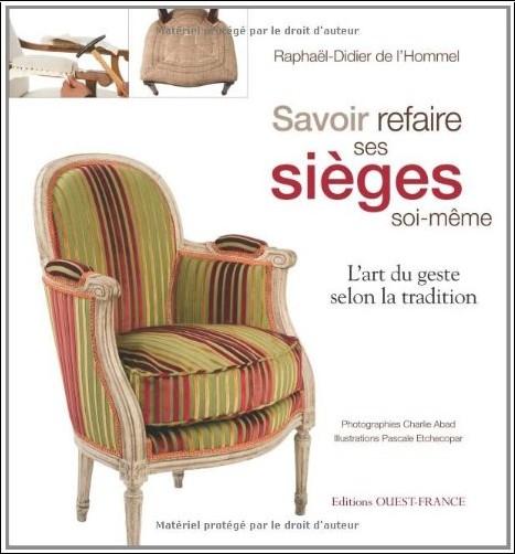 Raphaël-Didier de L'Hommel - Savoir refaire ses sièges soi-même : L'art du geste selon la tradition