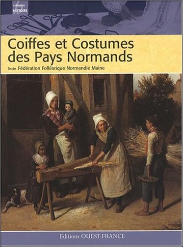 Fédé. folklorique Normandie - Coiffes et Costumes des Pays Normands