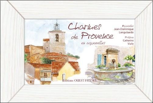 Jean-Dominique Longubardo - Charmes de Provence en aquarelles