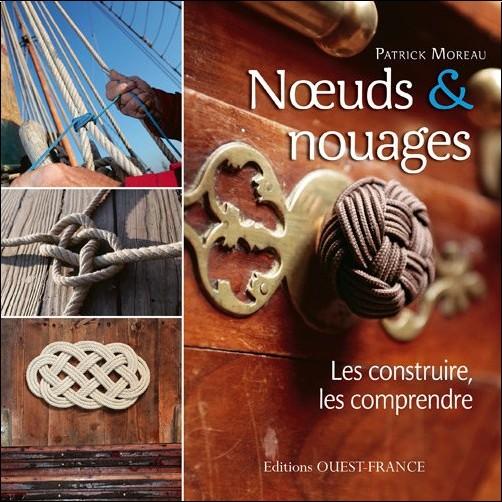 Patrick Moreau - Noeuds & nouages : Les construire, les comprendre