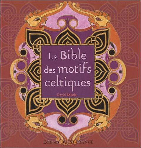 David Balade - La bible des motifs celtiques