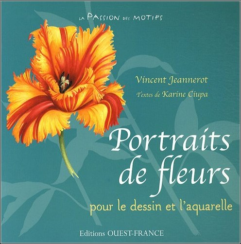 Vincent Jeannerot - Portraits de fleurs : Dessins et aquarelles