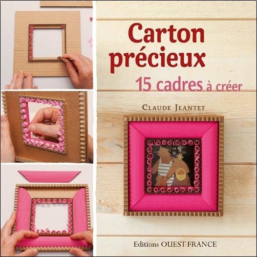 Claude Jeantet - Carton précieux : 15 cadres à créer