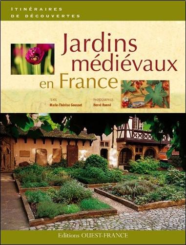 Marie-Thérèse Gousset - Jardins médiévaux en France