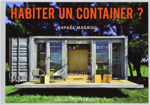 RAFAEL MAGROU - HABITER UN CONTAINER ?