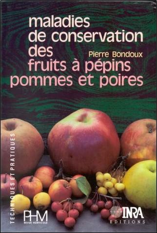 Pierre Bondoux - Maladies de conservation des fruits à pépins, pommes et poires