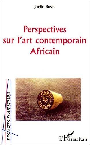Perspectives sur l 39 art contemporain africain joelle for Art contemporain livre