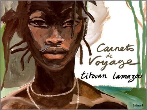 Titouan Lamazou - Carnets de voyage