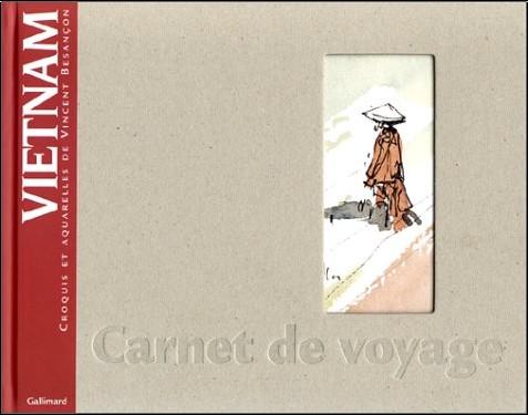 Vincent Besançon - Vietnam : carnet de voyage