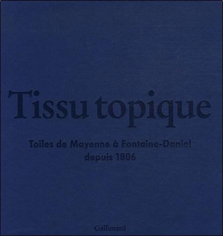 Tissu topique toiles de mayenne fontaine daniel depuis 1806 2cd audio n - Toiles de mayenne fontaine daniel ...