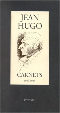 Jean Hugo - Carnets, 1946-1984