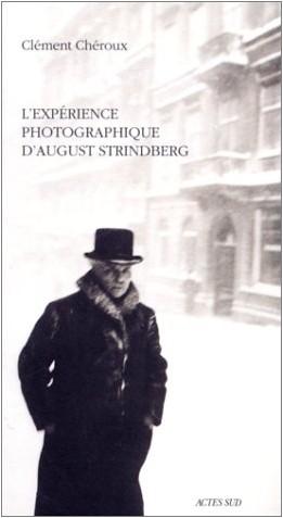 Clément Chéroux - L'expérience photographique d'August Strindberg : Du naturalisme au sur-naturalisme