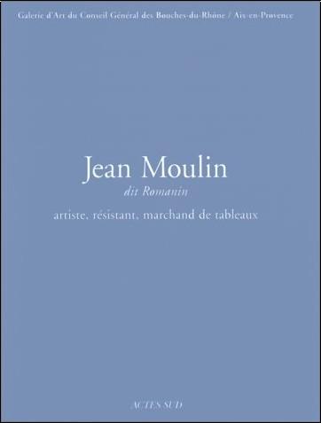 Alain Peyre - Jean Moulin dit Romanin
