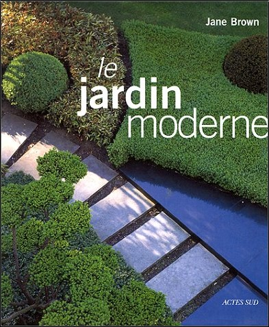 Le jardin moderne jane brown livres for Photo jardin moderne