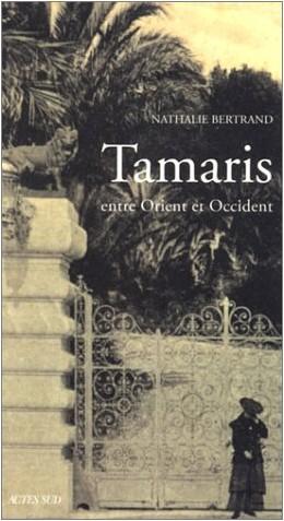 Nathalie Bertrand - Tamaris, entre Orient et Occident