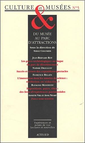 Serge Chaumier - Culture & Musées, N° 5 : Du musée au parc d'attractions