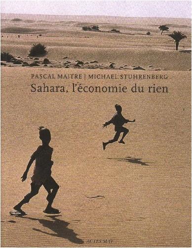 Pascal Maître - Sahara, l'économie du rien
