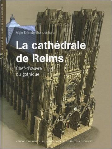 Alain Erlande-Brandenburg - La cathédrale de Reims : Chef d'oeuvre du gothique (1DVD)