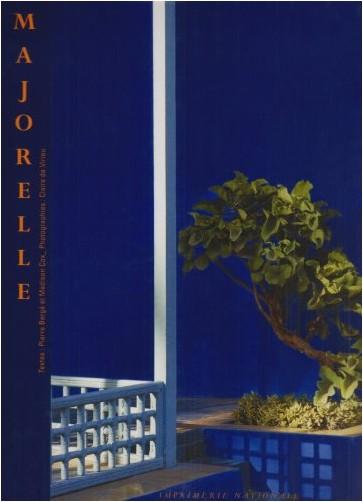 Pierre Bergé - Majorelle : Une oasis marocaine