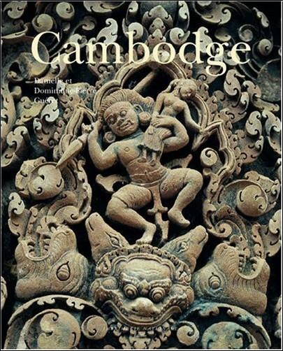 Danielle Guéret - Cambodge : Art, histoire, société