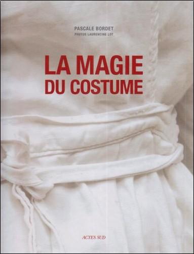 Pascale Bordet - La magie du costume