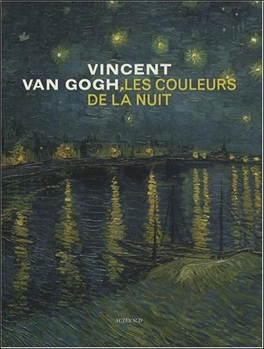 Sjraar Van Heugten - Vincent Van Gogh, les couleurs de la nuit