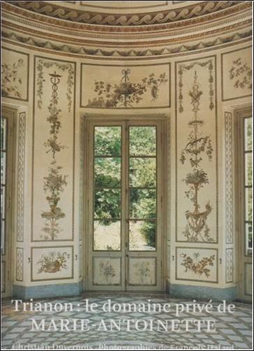 Christian Duvernois - Trianon : le domaine privé de Marie-Antoinette