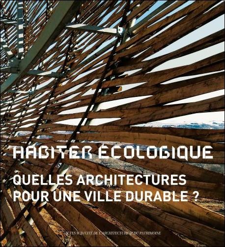 Marie-Hélène Contal - Habiter écologique : Quelles architectures pour une ville durable ?
