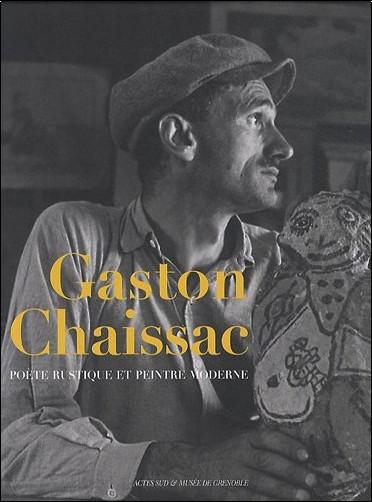 Benoît Decron - Gaston Chaissac : Poète rustique et peintre moderne