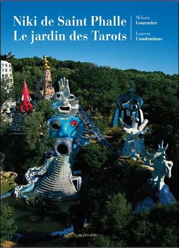 Mélanie Gourarier - Niki de Saint Phalle : Le jardindes Tarots