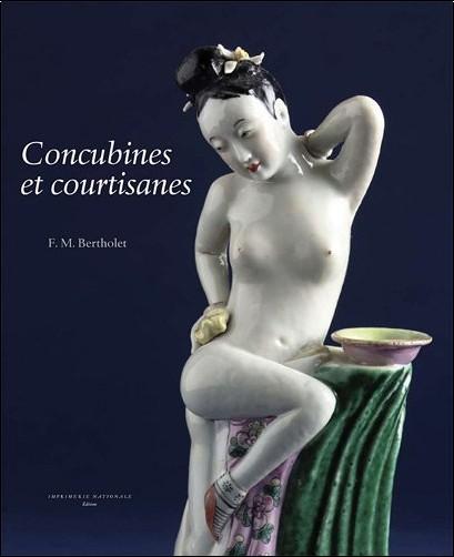 Ferry-M Bertholet - Concubines et courtisanes : La femme dans l'art érotique chinois