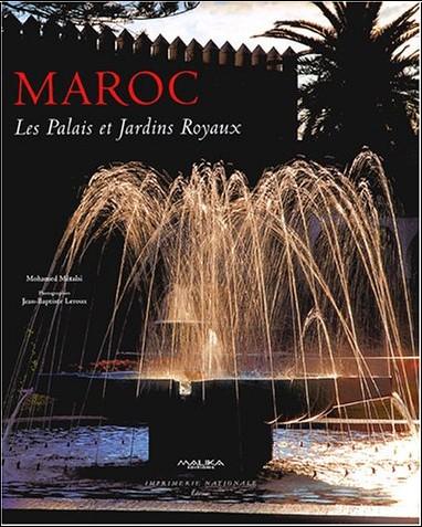 Mohamed Metalsi - Maroc : Les palais et jardins royaux