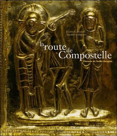 Thorsten Droste - La route de Compostelle : Le chemin de Saint-Jacques