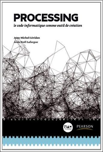 Jean-Michel Géridan - Processing : Le code informatique comme outil de création