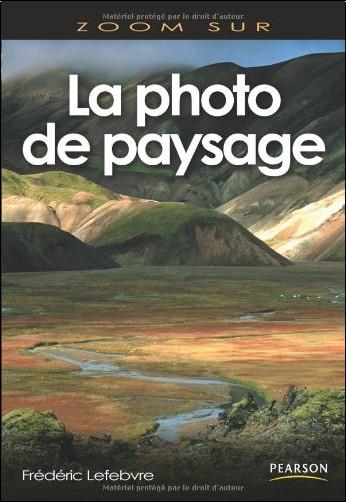 Frédéric Lefebvre - La photographie de paysage