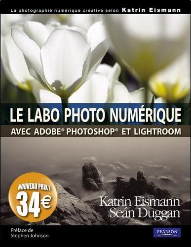 Katrin Eismann - Labo photo numérique avec photoshop et lightroom