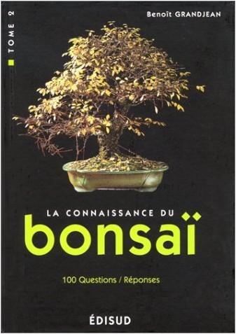 Benoît Grandjean - La connaissance du bonsaï. 2, Techniques et méthodes de formation