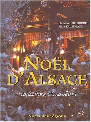 Christiane Desbordes - Noël d'Alsace. Traditions & saveurs