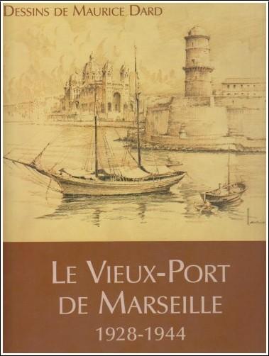 Maurice Dard - Le Vieux-Port de Marseille 1928-1944