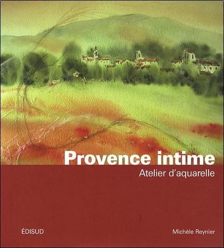 Michèle Reynier - Provence intime : Atelier d'aquarelle