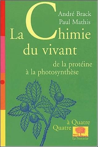 André Brack - La chimie du vivant: de la protéine à la photosynthèse