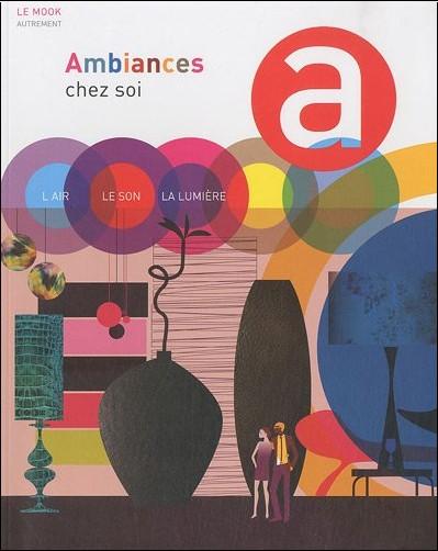 Anne Dhoquois - Le mook : Ambiances chez soi : L'air, le son, la lumière