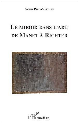 Le miroir dans l 39 art de manet richter soko phay vakalis for Miroir dans l art