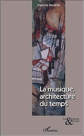 Decarsin François - Musique architecture du temps (la)