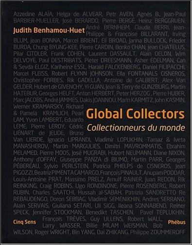 Judith Benhamou-Huet - Global Collectors : Collectionneurs du monde