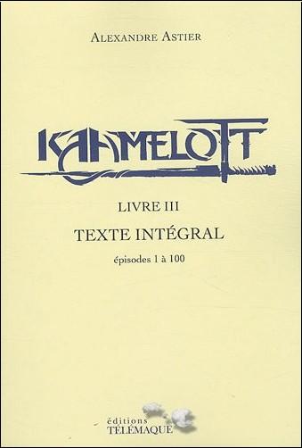 Alexandre ASTIER - Kaamelott Livre III