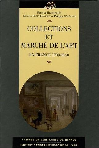 Philippe Sénéchal - Collections et marché de l'art : En France 1789-1848