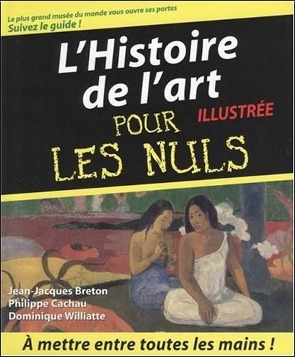 Jean-Jacques Breton - Histoire de l'art illustrée pour les Nuls