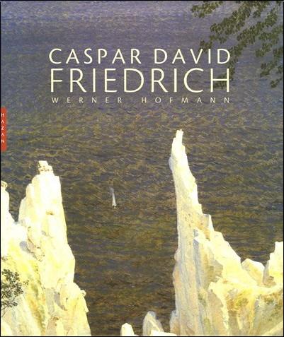 Werner Hofmann - Caspar David Friedrich