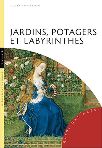 Lucia Impelluso - Jardins, potagers et labyrinthes